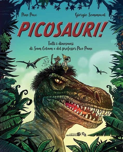 """Presentazione di """"Picosauri!"""": la prodigiosa fantasia di Pace & Sommacal di nuovo all'opera"""